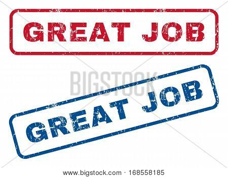 Great Job text rubber seal stamp watermarks. Vector style is blue and red ink tag inside rounded rectangular banner. Grunge design and unclean texture. Blue and red signs.