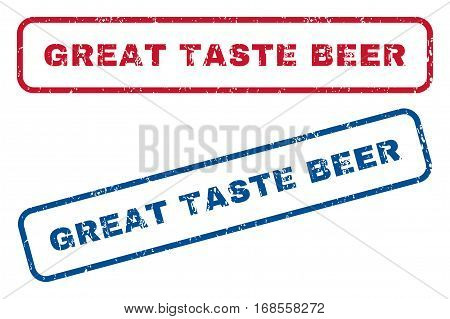 Great Taste Beer text rubber seal stamp watermarks. Vector style is blue and red ink caption inside rounded rectangular banner. Grunge design and dust texture. Blue and red stickers.
