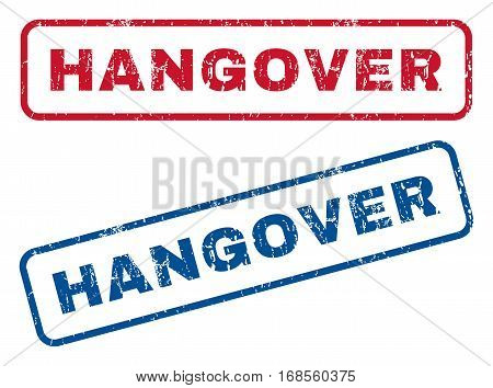 Hangover text rubber seal stamp watermarks. Vector style is blue and red ink caption inside rounded rectangular banner. Grunge design and dust texture. Blue and red signs.