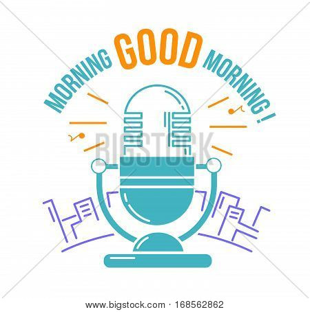 Microphone  For The Radio  Good Morning