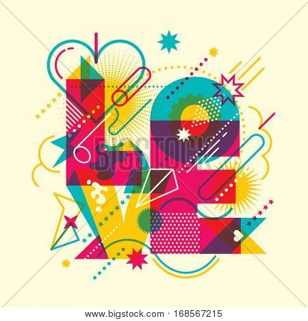 Colorful love background with abstract style composition, made of various shapes, symbols and typography. Vector illustration.