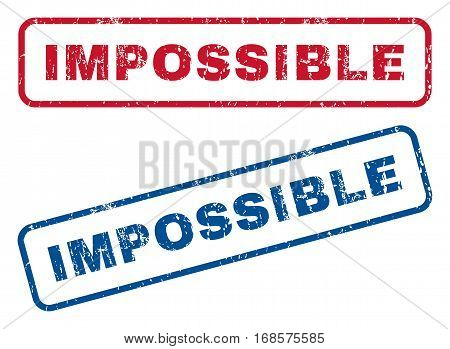 Impossible text rubber seal stamp watermarks. Vector style is blue and red ink tag inside rounded rectangular banner. Grunge design and dust texture. Blue and red signs.