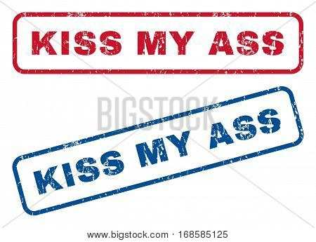 Kiss My Ass text rubber seal stamp watermarks. Vector style is blue and red ink tag inside rounded rectangular banner. Grunge design and dust texture. Blue and red emblems.
