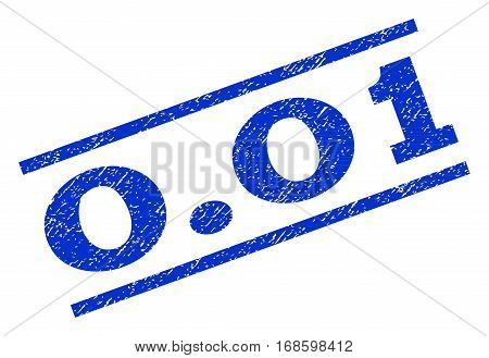 0.01 watermark stamp. Text tag between parallel lines with grunge design style. Rotated rubber seal stamp with dust texture. Vector blue ink imprint on a white background.