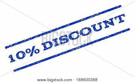 10 Percent Discount watermark stamp. Text caption between parallel lines with grunge design style. Rotated rubber seal stamp with dirty texture. Vector blue ink imprint on a white background.