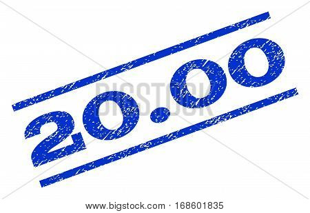 20.00 watermark stamp. Text tag between parallel lines with grunge design style. Rotated rubber seal stamp with scratched texture. Vector blue ink imprint on a white background.