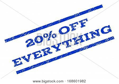 20 Percent Off Everything watermark stamp. Text caption between parallel lines with grunge design style. Rotated rubber seal stamp with scratched texture.