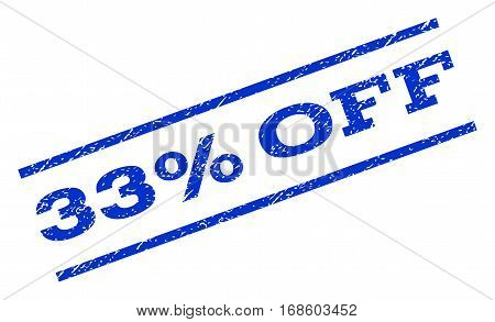 33 Percent Off watermark stamp. Text caption between parallel lines with grunge design style. Rotated rubber seal stamp with dust texture. Vector blue ink imprint on a white background.