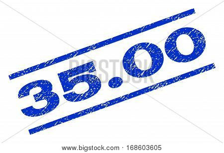 35.00 watermark stamp. Text caption between parallel lines with grunge design style. Rotated rubber seal stamp with unclean texture. Vector blue ink imprint on a white background.