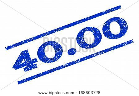 40.00 watermark stamp. Text tag between parallel lines with grunge design style. Rotated rubber seal stamp with unclean texture. Vector blue ink imprint on a white background.