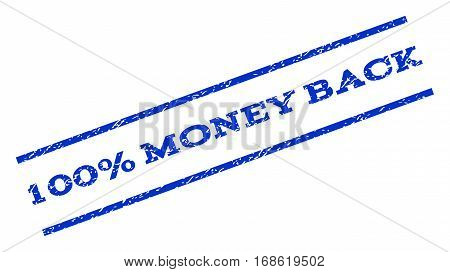 100 Percent Money Back watermark stamp. Text caption between parallel lines with grunge design style. Rotated rubber seal stamp with scratched texture. Vector blue ink imprint on a white background.