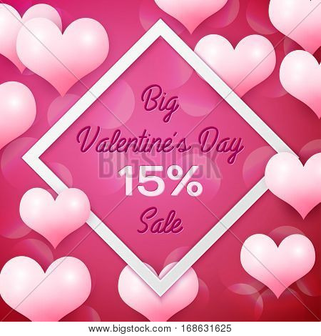 Big Valentines day Sale 15 percent discounts with white square frame. Background with pink balloons heart pattern. Wallpaper, flyers, invitation, posters, brochure, banners. Vector illustration.