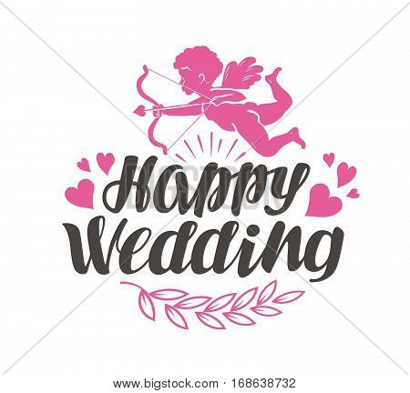 Happy Wedding. Label with beautiful lettering, calligraphy. Vector illustration isolated on white background