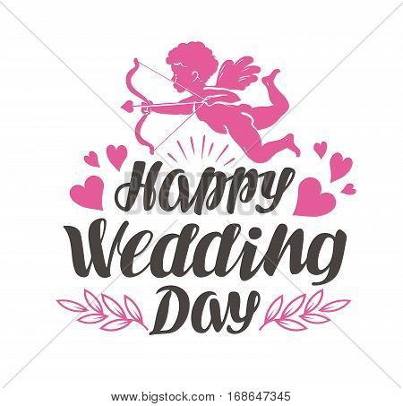 Happy Wedding Day. Label with beautiful lettering, calligraphy. Vector illustration isolated on white background