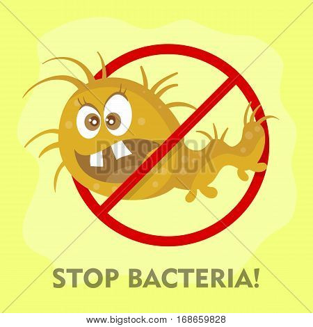 Stop bacteria cartoon vector illustration. No bacteria sign with cute cartoon germ in flat style design isolated. Red alert circle symbol for antibacterial products. Stop virus warning sign.