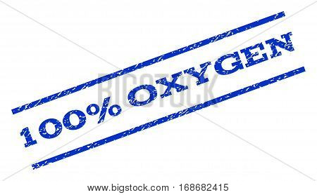 100 Percent Oxygen watermark stamp. Text caption between parallel lines with grunge design style. Rotated rubber seal stamp with scratched texture. Vector blue ink imprint on a white background.