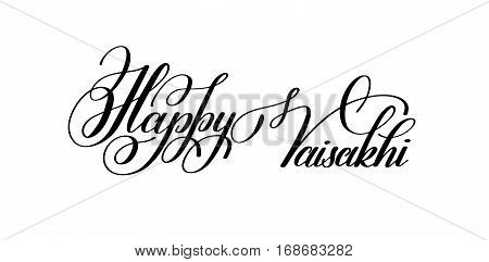 happy vaisakhi hand written lettering inscription to indian holiday festive greetings card, banner, design, poster, web, celebrated on April 14, calligraphy vector illustration