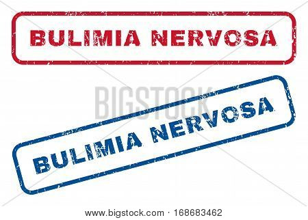 Bulimia Nervosa text rubber seal stamp watermarks. Vector style is blue and red ink caption inside rounded rectangular shape. Grunge design and unclean texture. Blue and red stickers.