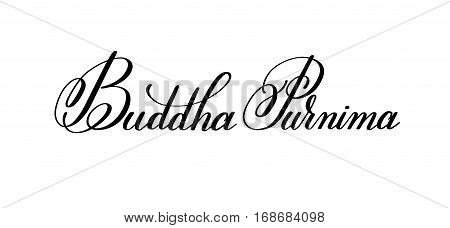 Buddha Purnima hand written lettering inscription to indian spring holiday celebrate may 10, calligraphy vector illustration isolated on white background