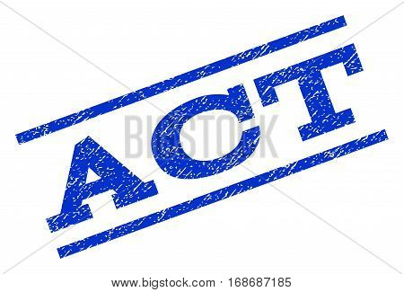 Act watermark stamp. Text tag between parallel lines with grunge design style. Rotated rubber seal stamp with dust texture. Vector blue ink imprint on a white background.