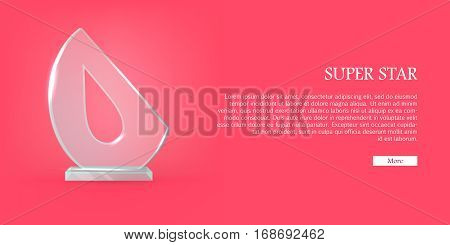 My best trophy. Semi-oval award with cutted long drop inside. Shine. Glossy. Beautiful contemporary glass prize on glass plate basement. Flat design. Vector illustration. Super star