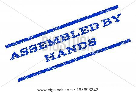 Assembled By Hands watermark stamp. Text caption between parallel lines with grunge design style. Rotated rubber seal stamp with dirty texture. Vector blue ink imprint on a white background.
