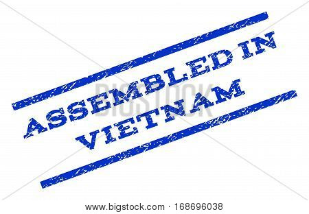 Assembled In Vietnam watermark stamp. Text caption between parallel lines with grunge design style. Rotated rubber seal stamp with dirty texture. Vector blue ink imprint on a white background.