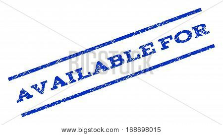 Available For watermark stamp. Text caption between parallel lines with grunge design style. Rotated rubber seal stamp with unclean texture. Vector blue ink imprint on a white background.