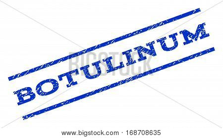 Botulinum watermark stamp. Text tag between parallel lines with grunge design style. Rotated rubber seal stamp with scratched texture. Vector blue ink imprint on a white background.
