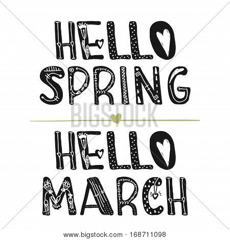 Hello March and Hello spring. Motivational quotes. Sweet cute inspiration typography. Calligraphy photo graphic design element. A handwritten sign. Vector illustration