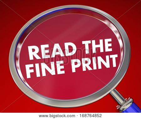 Read the Fine Print Magnifying Glass Contract 3d Illustration