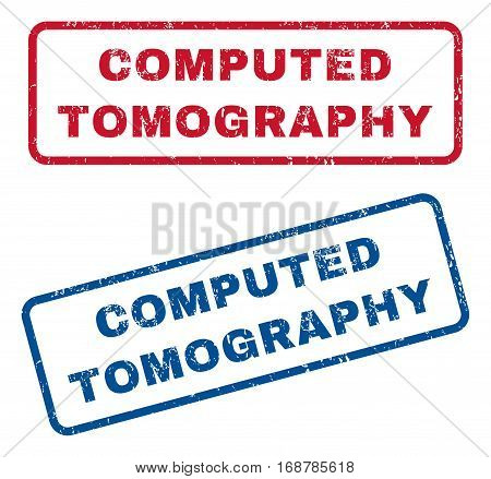 Computed Tomography text rubber seal stamp watermarks. Vector style is blue and red ink tag inside rounded rectangular banner. Grunge design and unclean texture. Blue and red signs.
