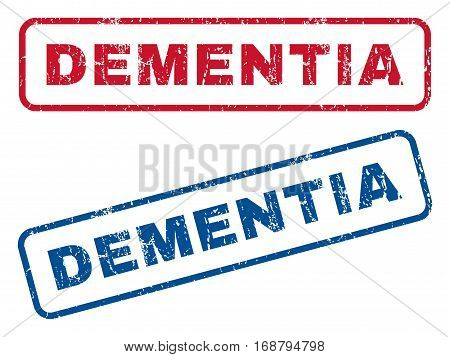 Dementia text rubber seal stamp watermarks. Vector style is blue and red ink caption inside rounded rectangular banner. Grunge design and unclean texture. Blue and red emblems.