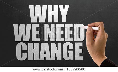 Why We Need Change