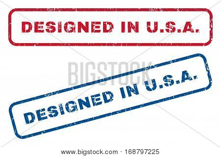 Designed In U.S.A. text rubber seal stamp watermarks. Vector style is blue and red ink tag inside rounded rectangular shape. Grunge design and unclean texture. Blue and red emblems.