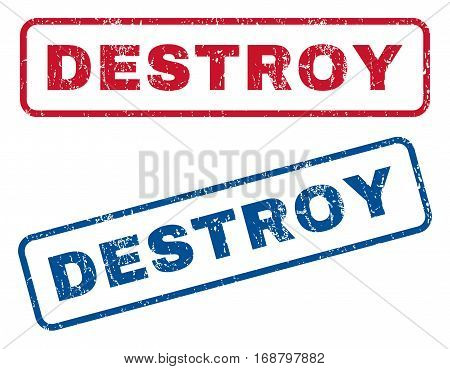 Destroy text rubber seal stamp watermarks. Vector style is blue and red ink caption inside rounded rectangular shape. Grunge design and scratched texture. Blue and red emblems.