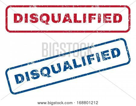Disqualified text rubber seal stamp watermarks. Vector style is blue and red ink tag inside rounded rectangular shape. Grunge design and unclean texture. Blue and red emblems.