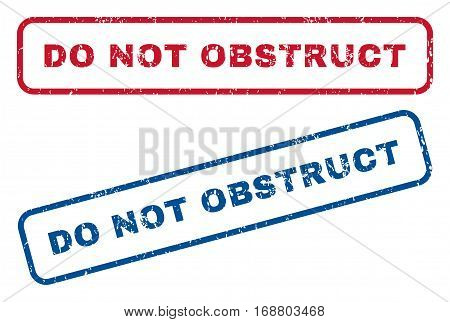 Do Not Obstruct text rubber seal stamp watermarks. Vector style is blue and red ink caption inside rounded rectangular banner. Grunge design and dirty texture. Blue and red stickers.