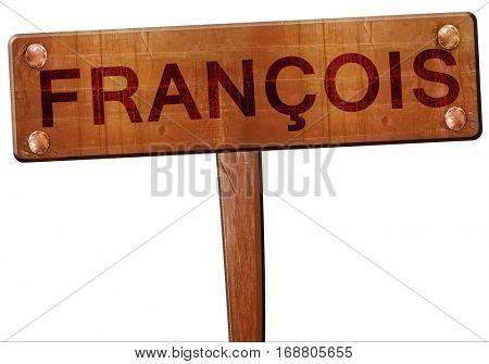 francois road sign, 3D rendering