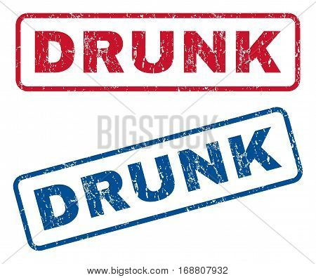 Drunk text rubber seal stamp watermarks. Vector style is blue and red ink caption inside rounded rectangular banner. Grunge design and unclean texture. Blue and red stickers.