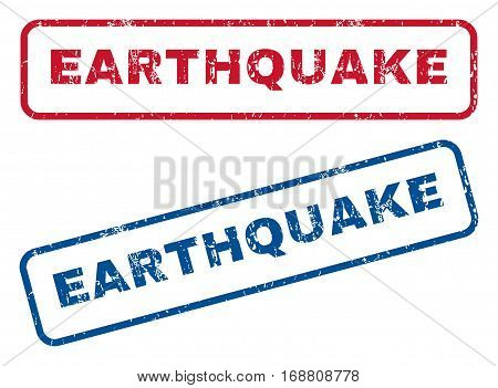 Earthquake text rubber seal stamp watermarks. Vector style is blue and red ink caption inside rounded rectangular banner. Grunge design and unclean texture. Blue and red stickers.