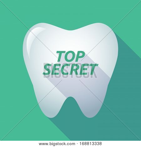 Long Shadow Tooth With    The Text Top Secret