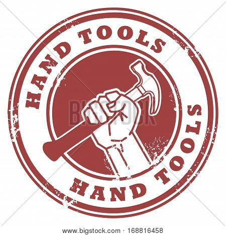Grunge rubber stamp with hand holding a hammer and the words Hand Tools inside