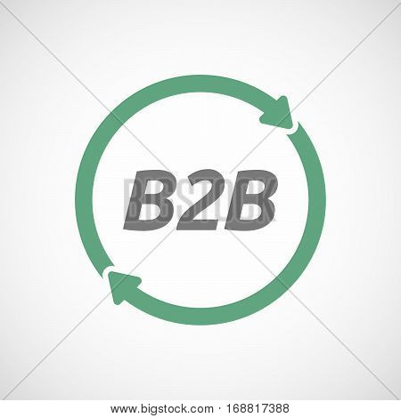 Isolated Reuse Sign With    The Text B2B