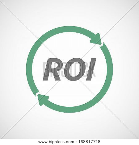 Isolated Reuse Sign With    The Return Of Investment Acronym Roi