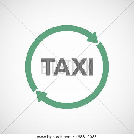 Isolated Reuse Sign With    The Text Taxi