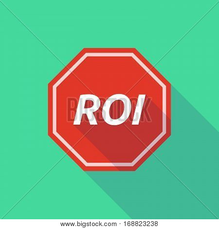 Long Shadow Stop Signal With    The Return Of Investment Acronym Roi