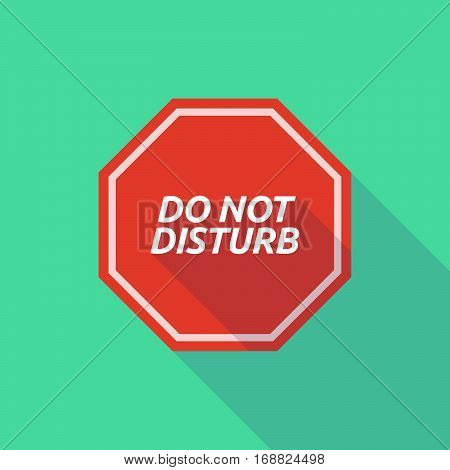 Long Shadow Stop Signal With    The Text Do Not Disturb