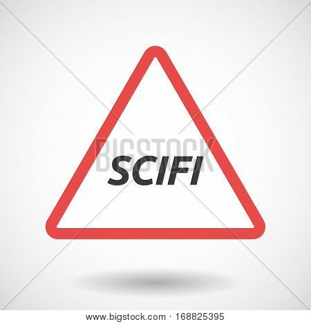 Isolated Warning Signal With    The Text Scifi
