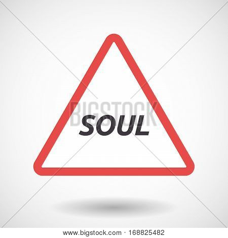 Isolated Warning Signal With    The Text Soul